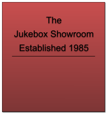 The Jukebox Showroom Established 1985